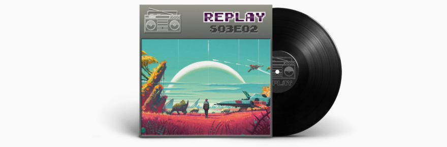 Podcast Replay - No Man's Sky