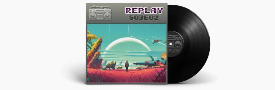 Podcast Replay - No Man's Sky